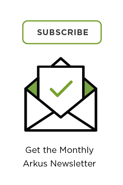 Subscribe to the Arkus monthly newsletter